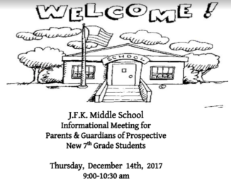 J.F.K. Middle School Informational Meeting for Parents & Guardians of Prospective New 7th Grade Students