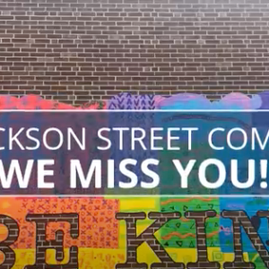 Jackson Street Community, We Miss You!