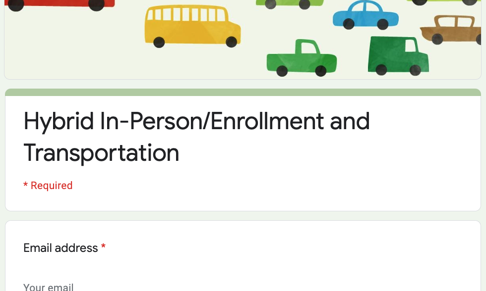 We are asking all caregivers to indicate whether they plan to send their child/children to school under the hybrid plan, or remain remote. Having a clear sense of how many children will be in-person and how many will be remote will enable us to plan resources and strategies to meet the needs of children and families.